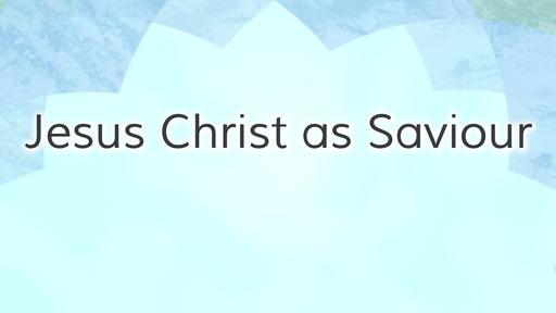 Jesus Christ as Saviour