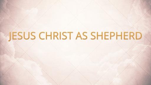 Jesus Christ as shepherd