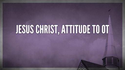Jesus Christ, attitude to OT