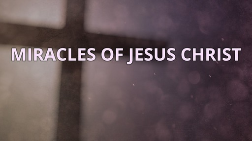 Miracles of Jesus Christ
