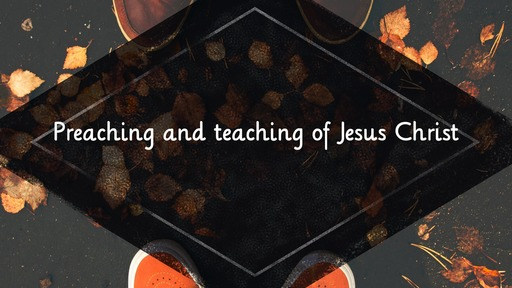 Preaching and teaching of Jesus Christ