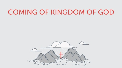 Coming of kingdom of God