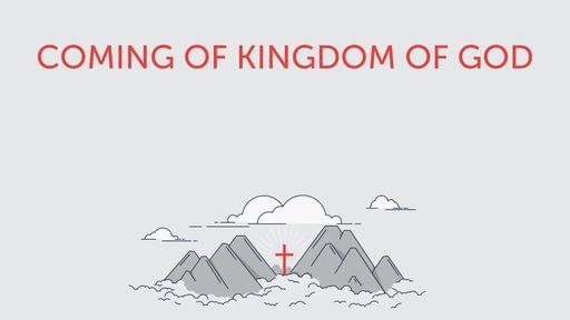 Coming of kingdom of God