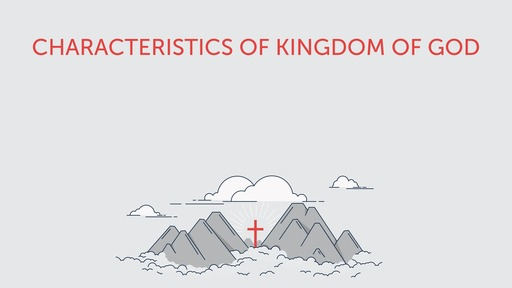 Characteristics of kingdom of God