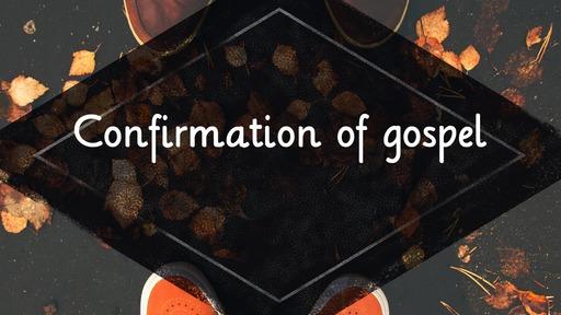 Confirmation of gospel