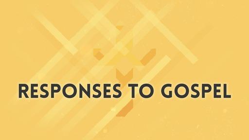 Responses to gospel