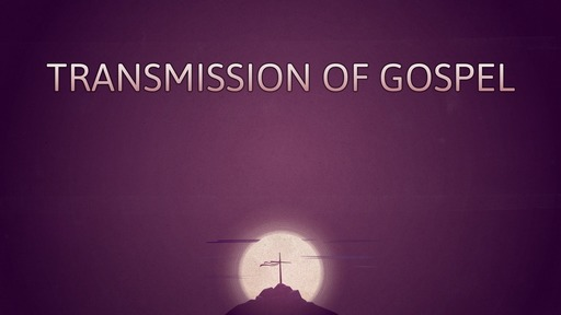Transmission of gospel