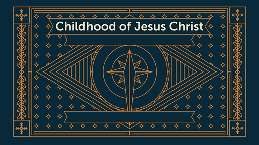 Childhood of Jesus Christ