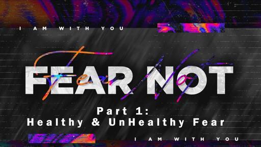 Week 1 - Healthy and Unhealthy Fear