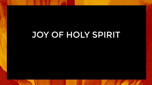 Joy of Holy Spirit