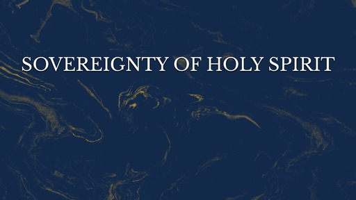 Sovereignty of Holy Spirit