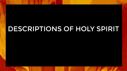 Descriptions of Holy Spirit