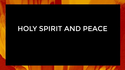 Holy Spirit and peace