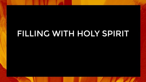 Filling with Holy Spirit