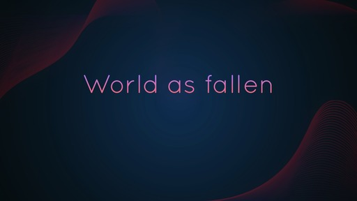 World as fallen