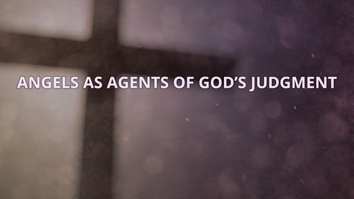 Angels as agents of God's judgment