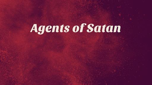 Agents of Satan