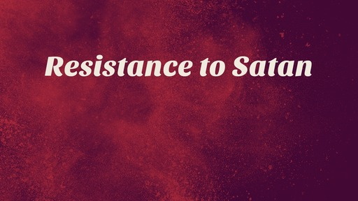 Resistance to Satan