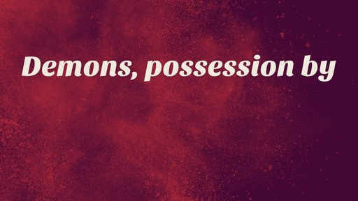 Demons, possession by