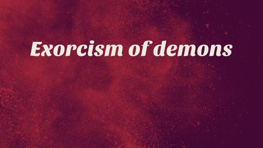 Exorcism of demons