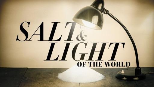 Salt Of The Earth, Light Of The World