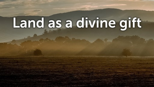 Land as a divine gift