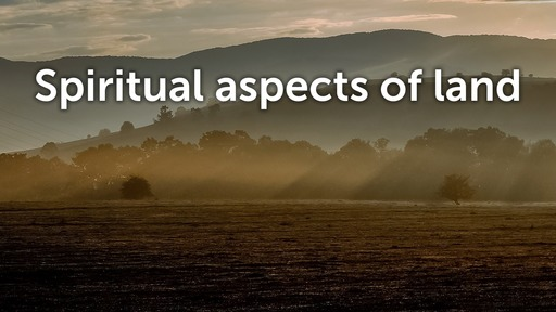 Spiritual aspects of land