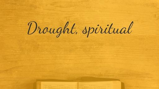 Drought, spiritual