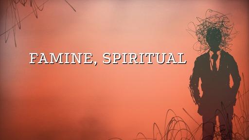 Famine, spiritual