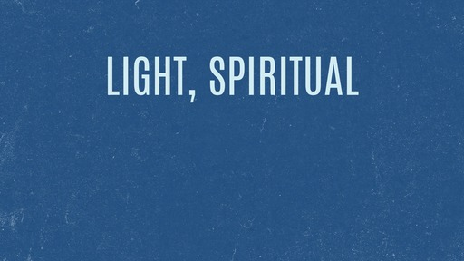 Light, spiritual