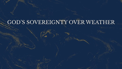 God's sovereignty over weather