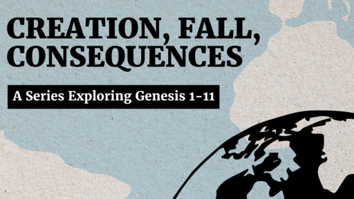 Creation, Fall, Consequences