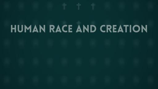 Human race and creation