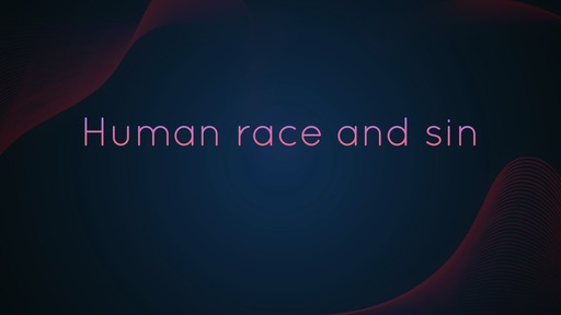 Human race and sin