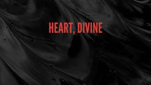 Heart, divine