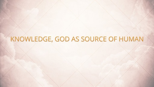 Knowledge, God as source of human
