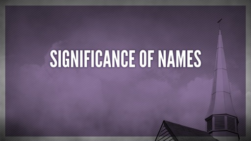 Significance of names