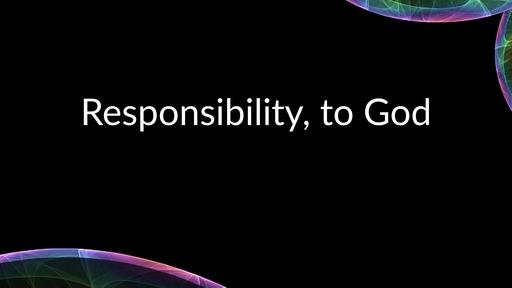 Responsibility, to God