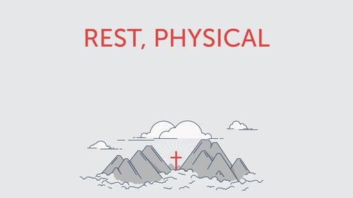Rest, physical
