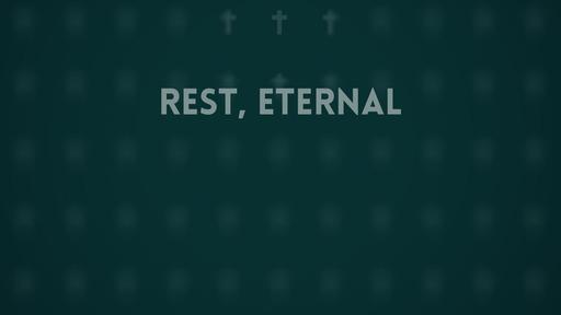Rest, eternal
