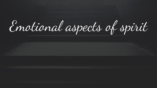 Emotional aspects of spirit