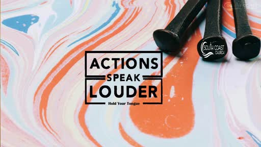 Actions Speak Louder: Hold Your Tongue / Pastor Craig Kruse (8.23.20)