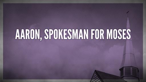 Aaron, spokesman for Moses