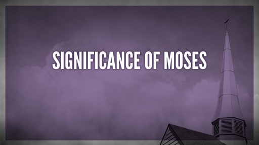 Significance of Moses