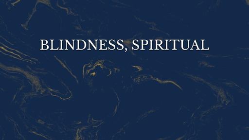 Blindness, spiritual