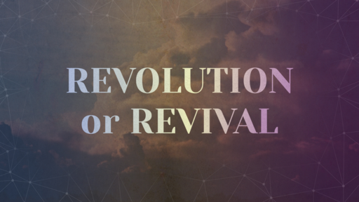 Revolution or Revival