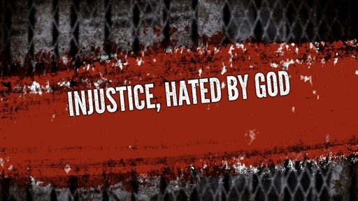 Injustice, hated by God