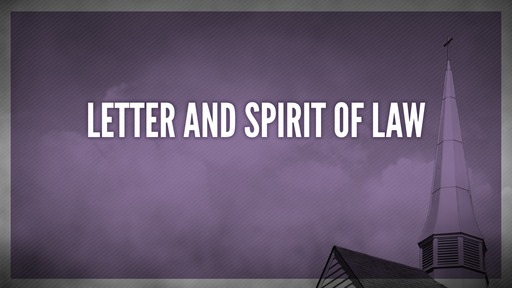 Letter and spirit of law