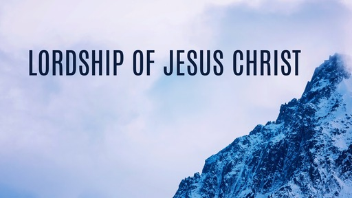 Lordship of Jesus Christ