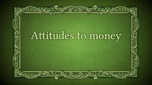 Attitudes to money